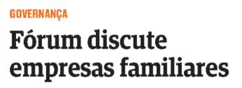 Fórum discute empresas familiares (Folha | Economia)